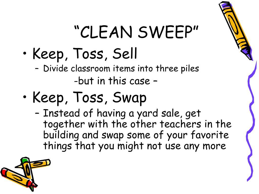 """CLEAN SWEEP"""
