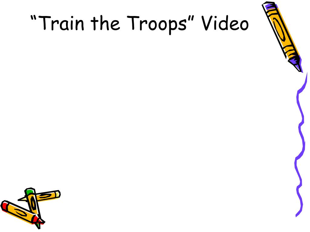 """Train the Troops"" Video"