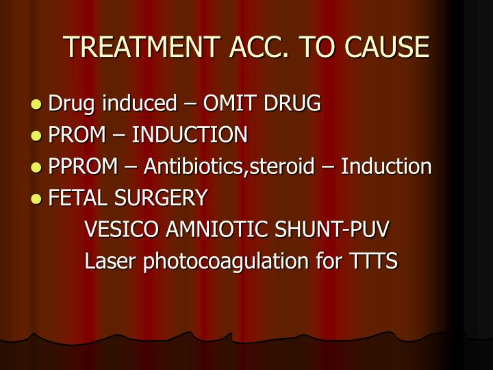 TREATMENT ACC. TO CAUSE