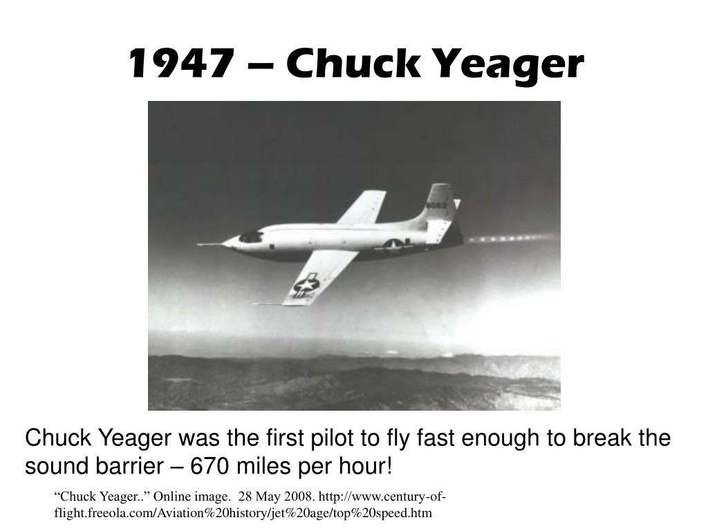 1947 – Chuck Yeager