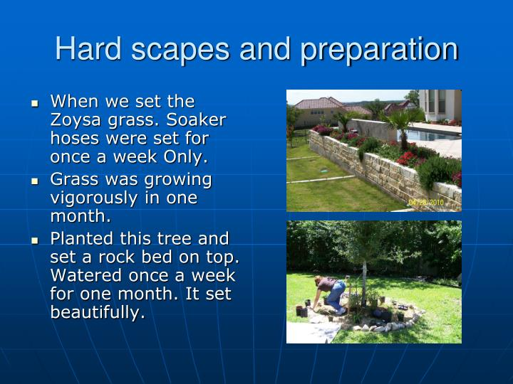 Hard scapes and preparation