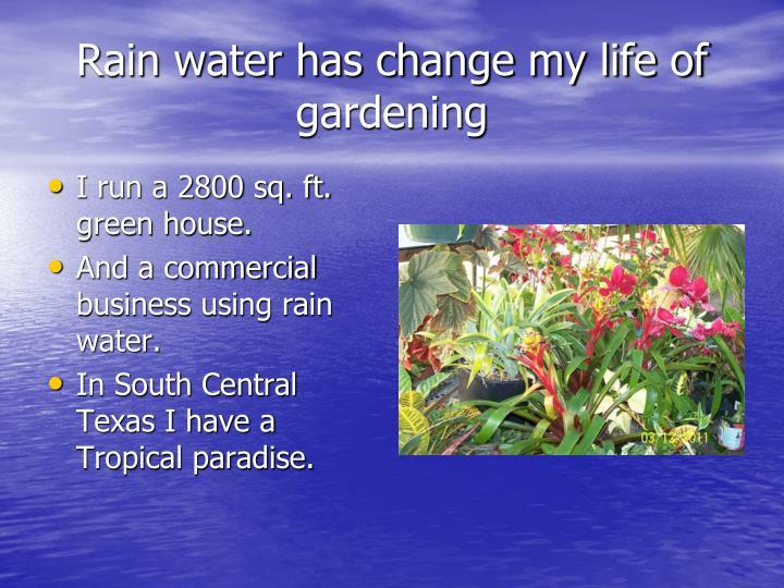 Rain water has change my life of gardening