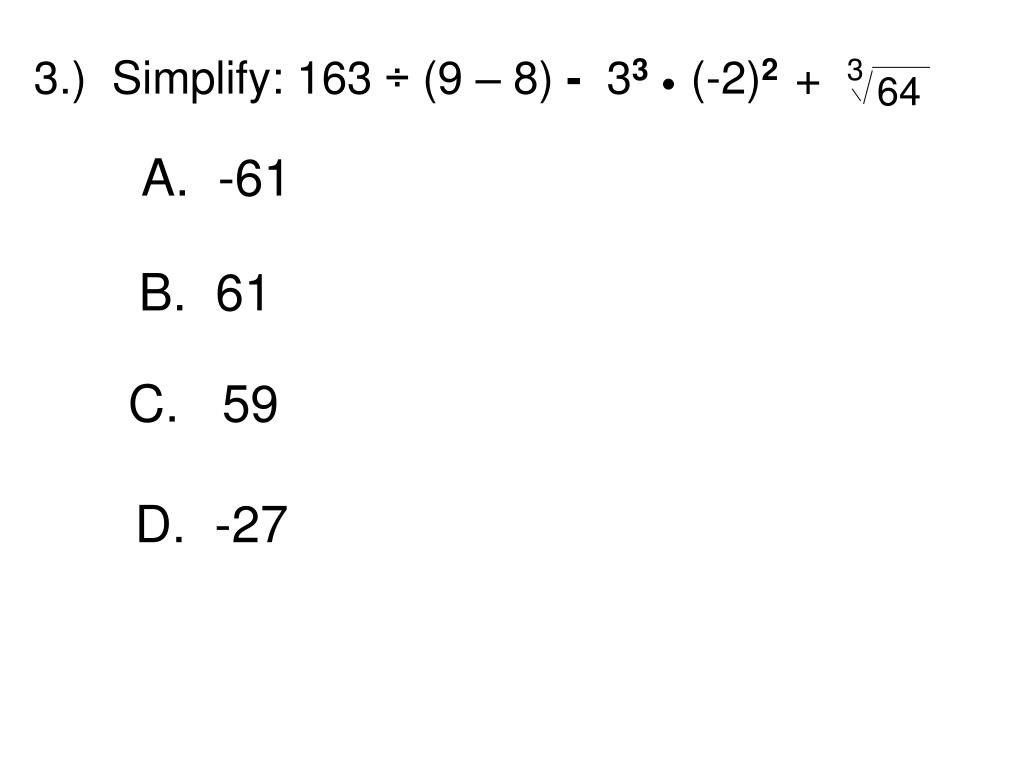 3.)  Simplify: 163