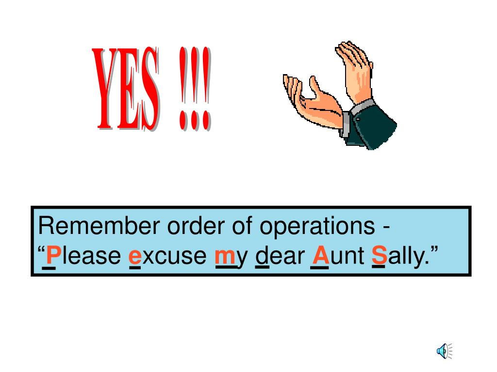 """Remember order of operations - """""""