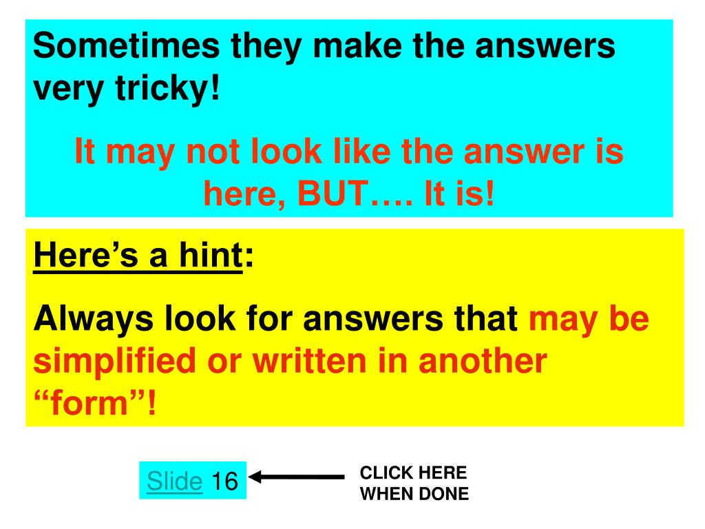 Sometimes they make the answers very tricky!