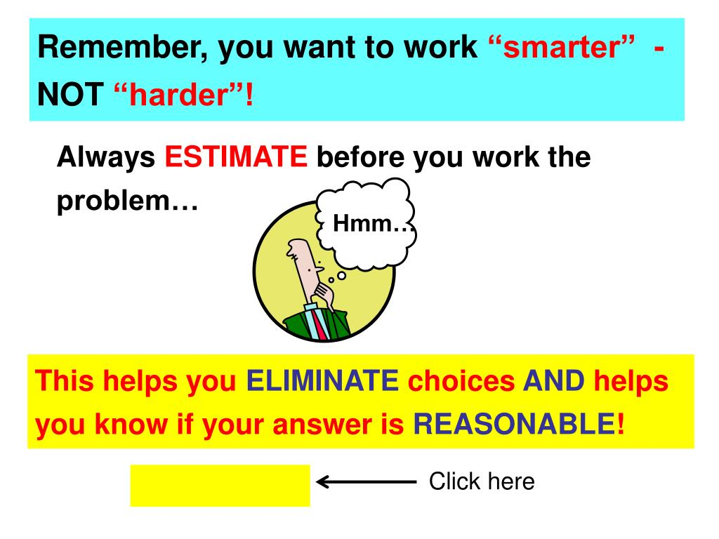Remember, you want to work