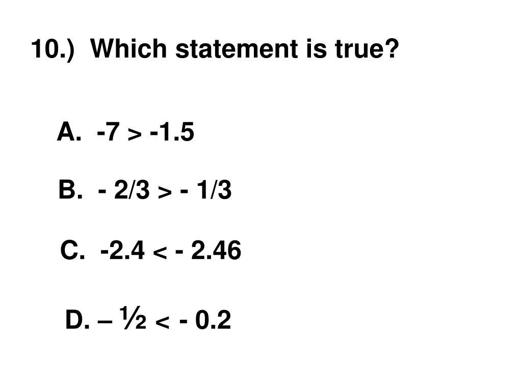 10.)  Which statement is true?
