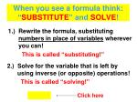 when you see a formula think substitute and solve