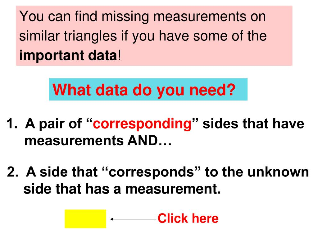 You can find missing measurements on similar triangles if you have some of the