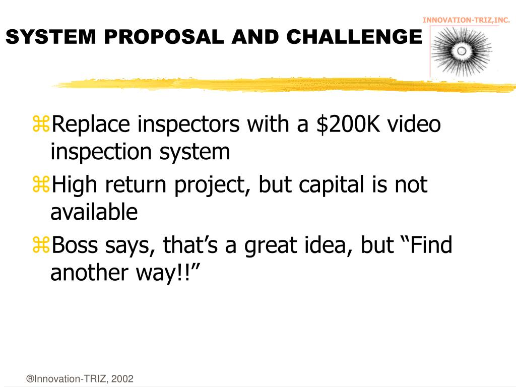 SYSTEM PROPOSAL AND CHALLENGE