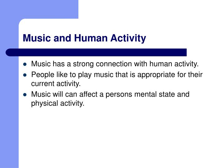 Music and Human Activity