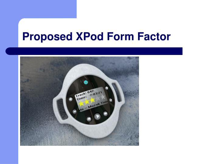 Proposed XPod Form Factor