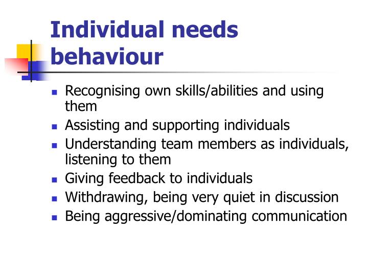Individual needs behaviour