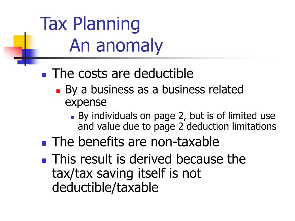 Tax Planning                   An anomaly