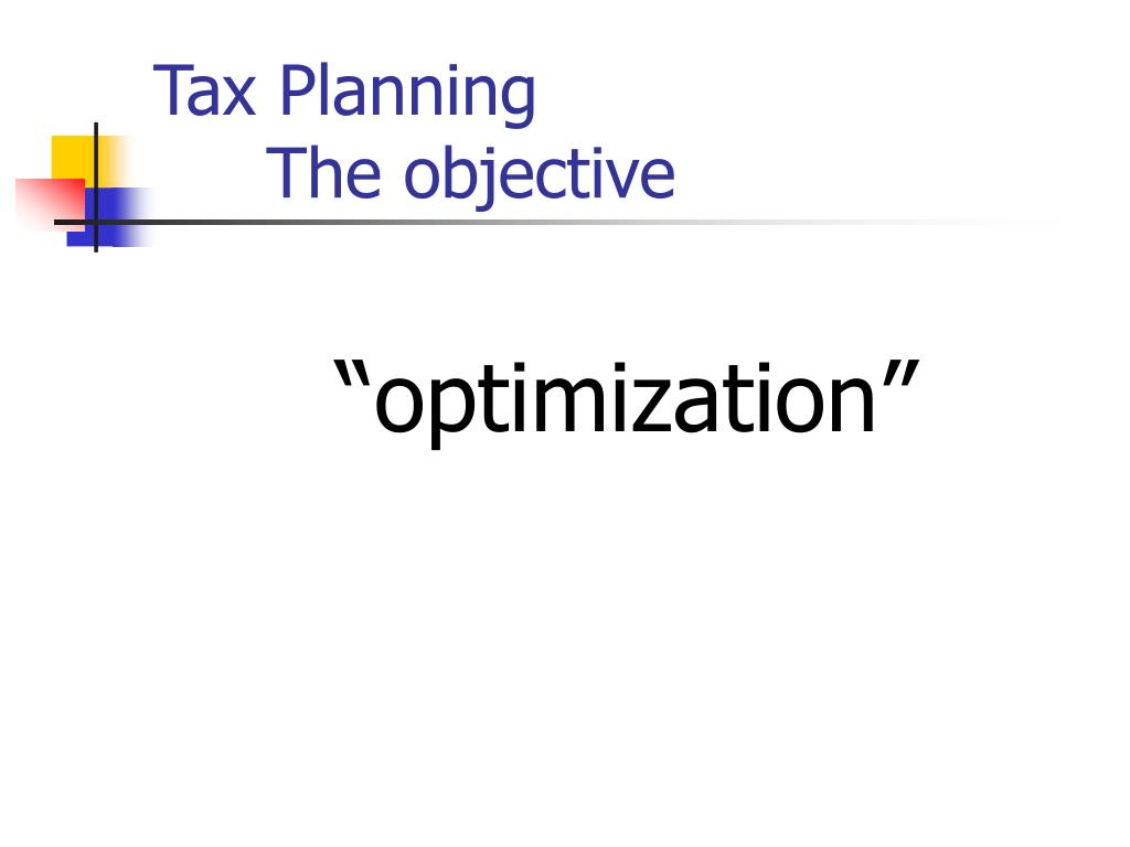 Tax Planning The objective