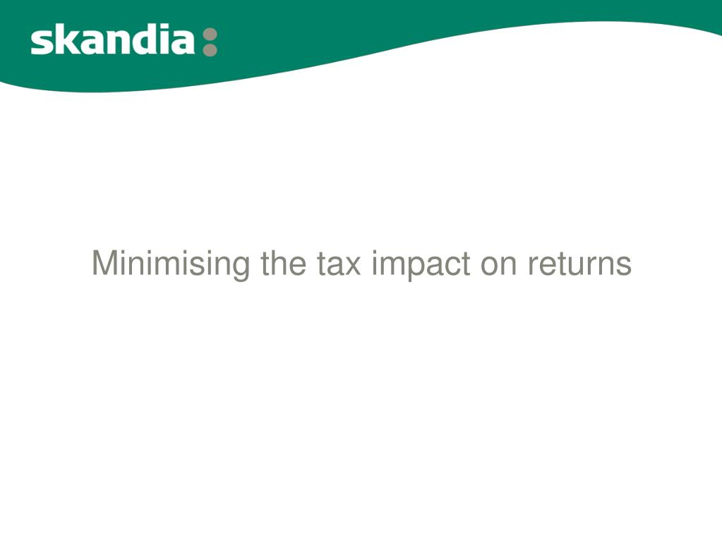 Minimising the tax impact on returns