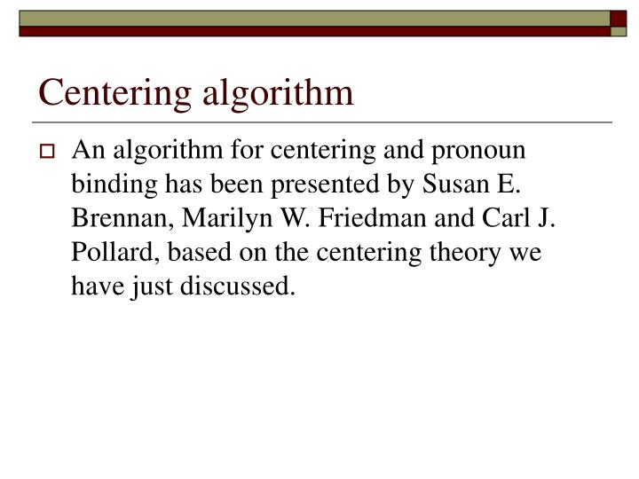 Centering algorithm