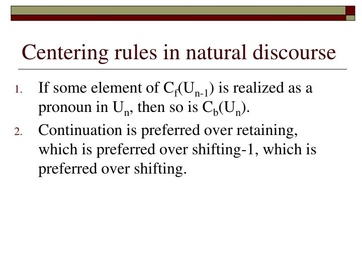 Centering rules in natural discourse