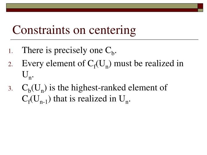 Constraints on centering