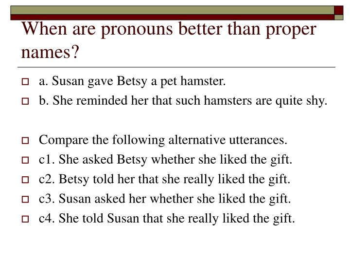 When are pronouns better than proper names?