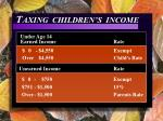 t axing children s income