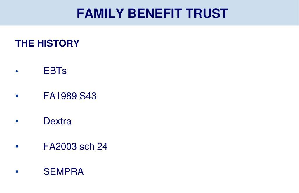 FAMILY BENEFIT TRUST