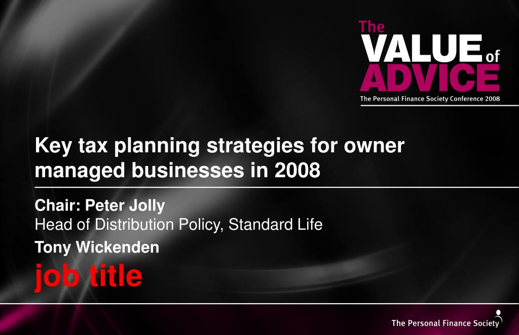Key tax planning strategies for owner managed businesses in 2008