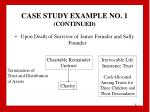 case study example no 1 continued