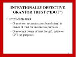 intentionally defective grantor trust idgt