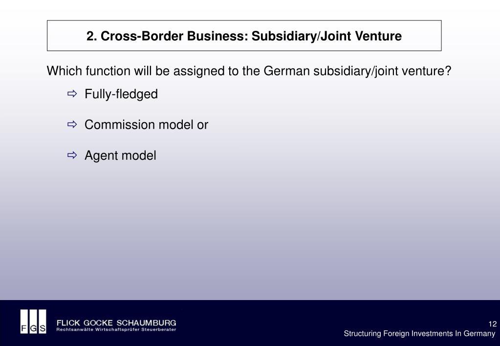 2. Cross-Border Business: Subsidiary/Joint Venture