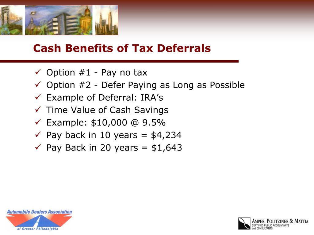 Cash Benefits of Tax Deferrals