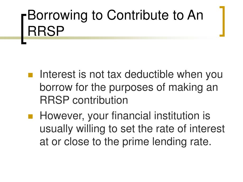 Borrowing to Contribute to An RRSP
