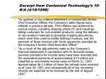 excerpt from centennial technology s 10 k a 4 18 1998