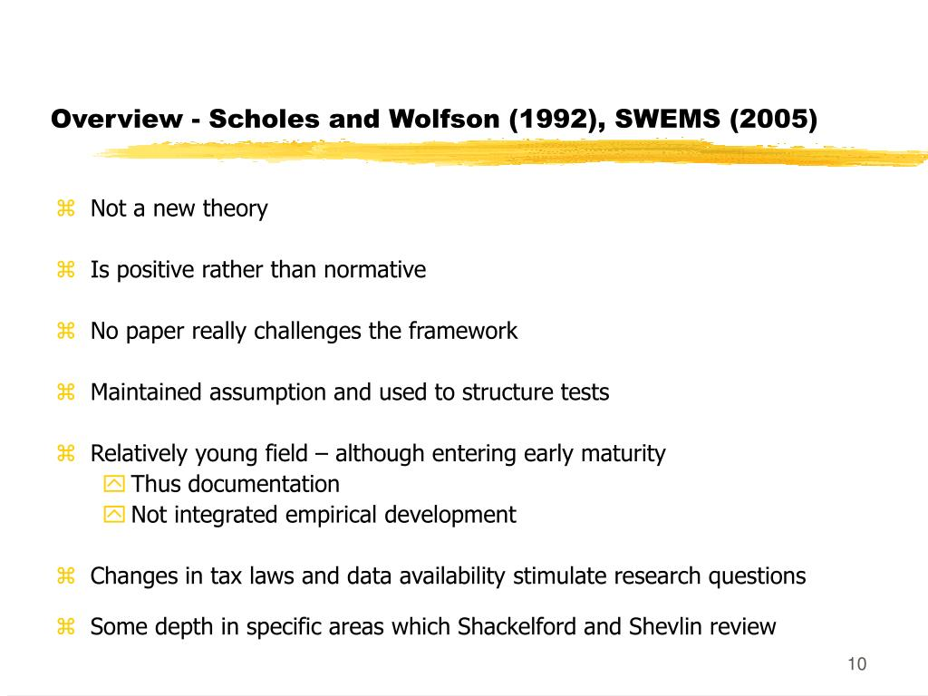 Overview - Scholes and Wolfson (1992), SWEMS (2005)