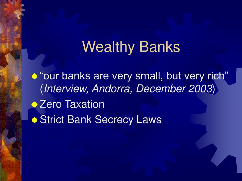 Wealthy Banks