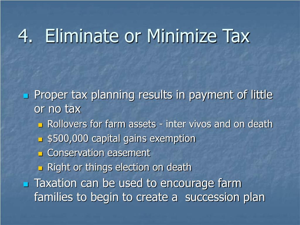 4.  Eliminate or Minimize Tax