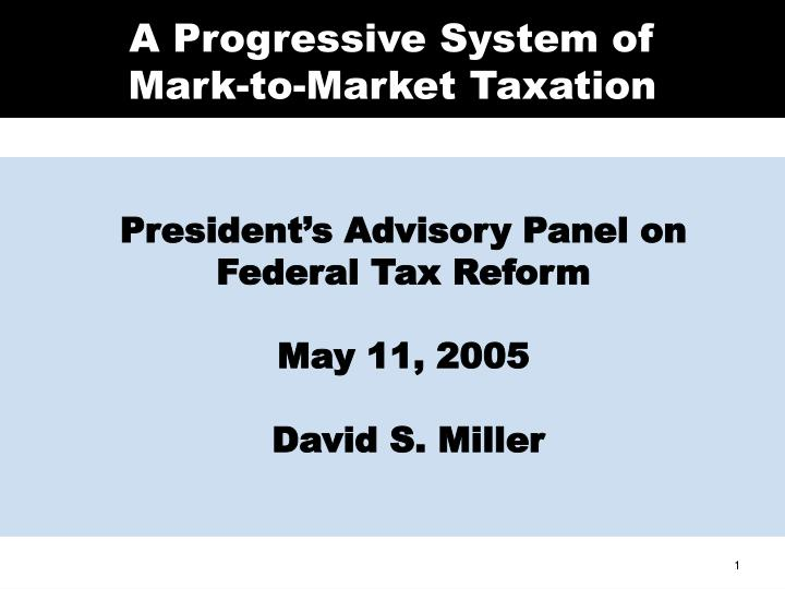 A progressive system of mark to market taxation