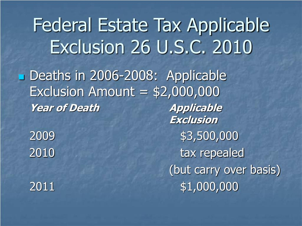 Federal Estate Tax Applicable Exclusion 26 U.S.C. 2010
