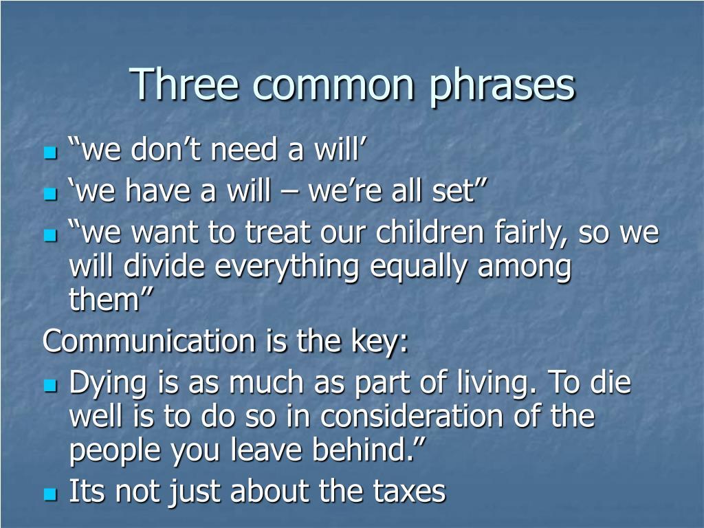 Three common phrases