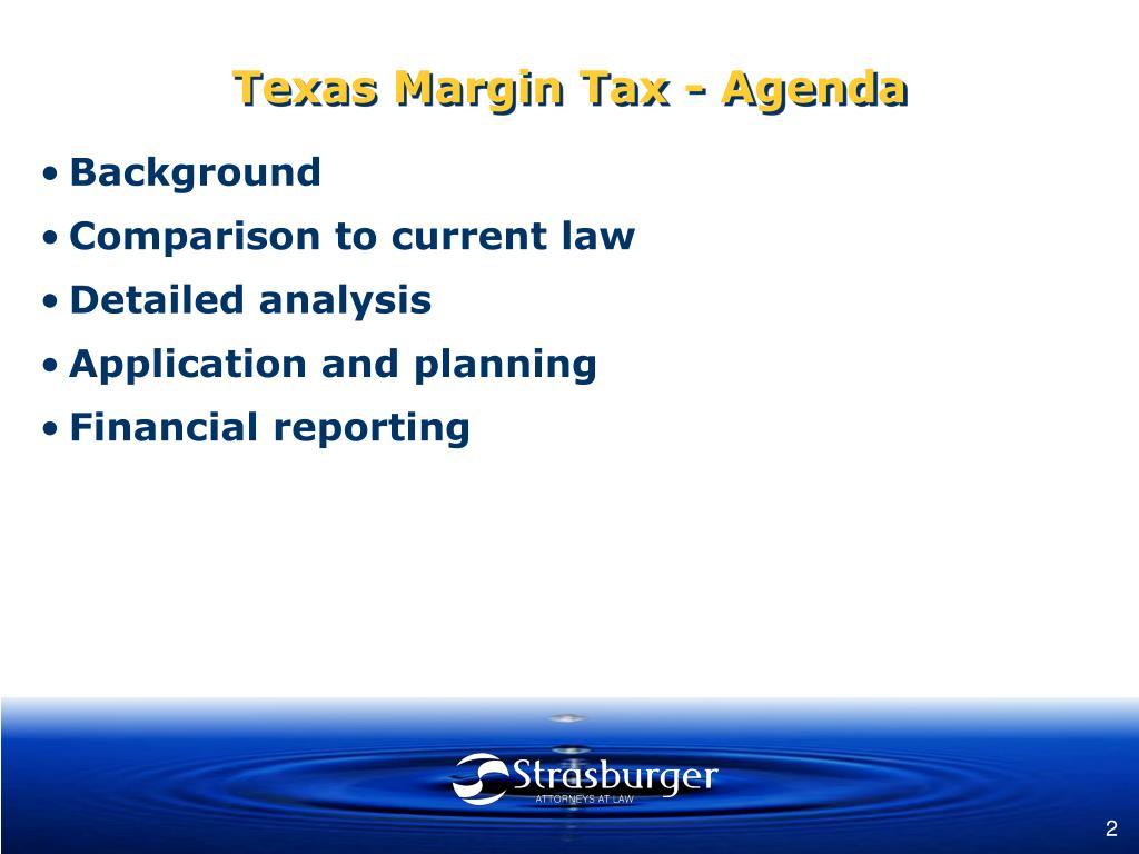 Texas Margin Tax - Agenda