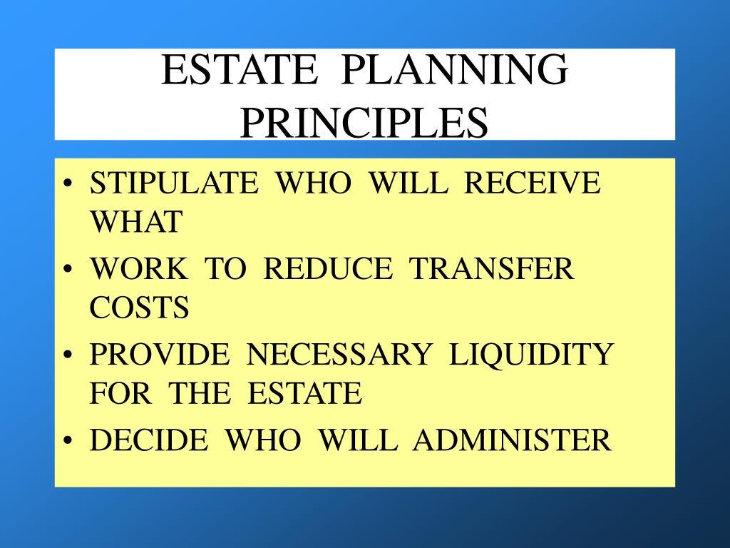 ESTATE  PLANNING  PRINCIPLES
