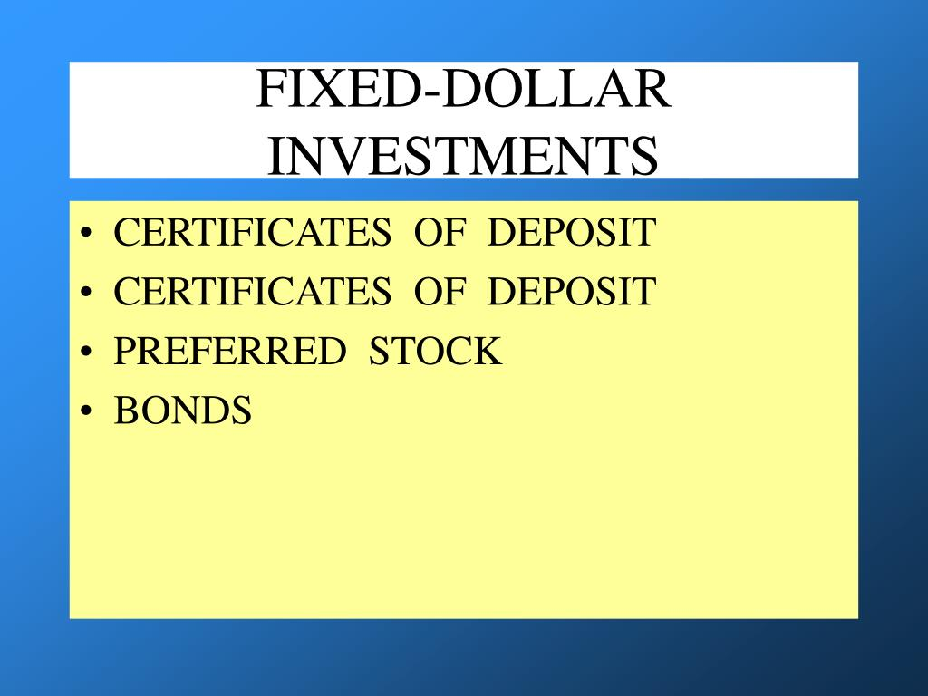 FIXED-DOLLAR  INVESTMENTS