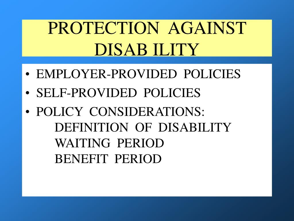 PROTECTION  AGAINST  DISAB ILITY
