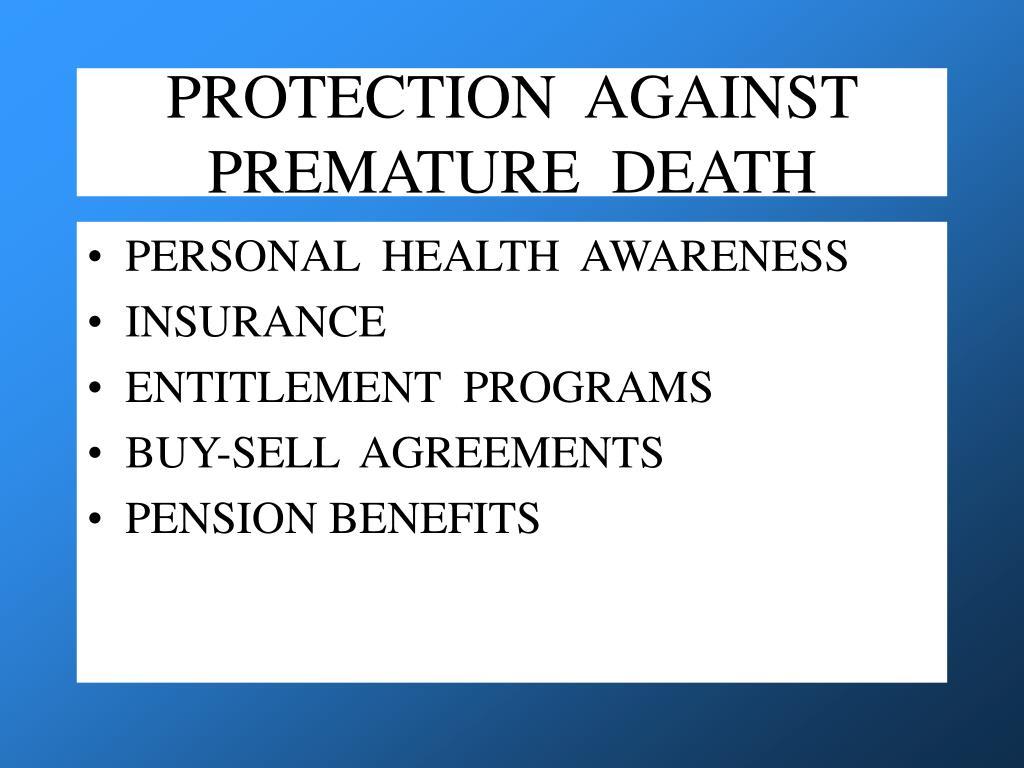 PROTECTION  AGAINST PREMATURE  DEATH
