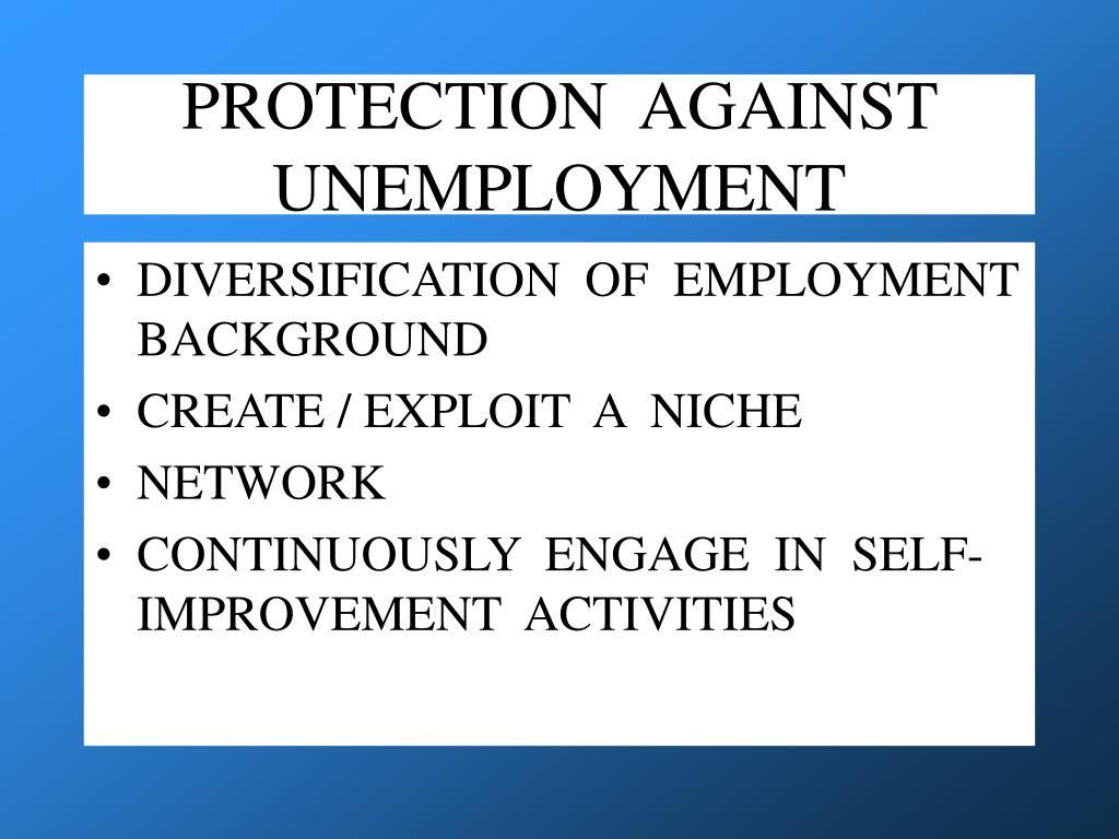 PROTECTION  AGAINST  UNEMPLOYMENT