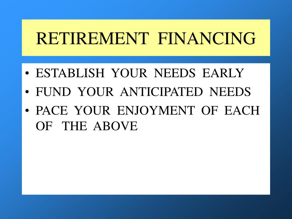 RETIREMENT  FINANCING