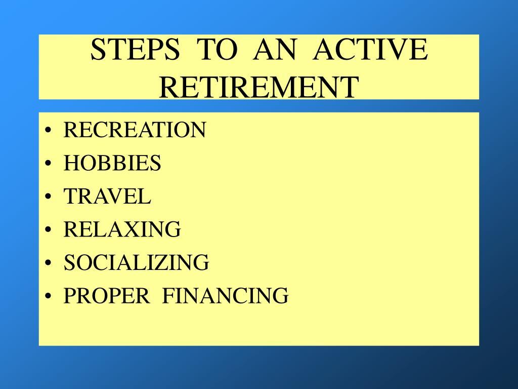STEPS  TO  AN  ACTIVE  RETIREMENT