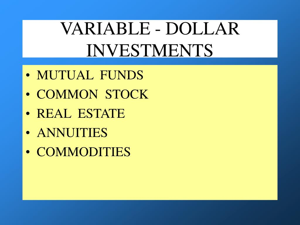 VARIABLE - DOLLAR  INVESTMENTS
