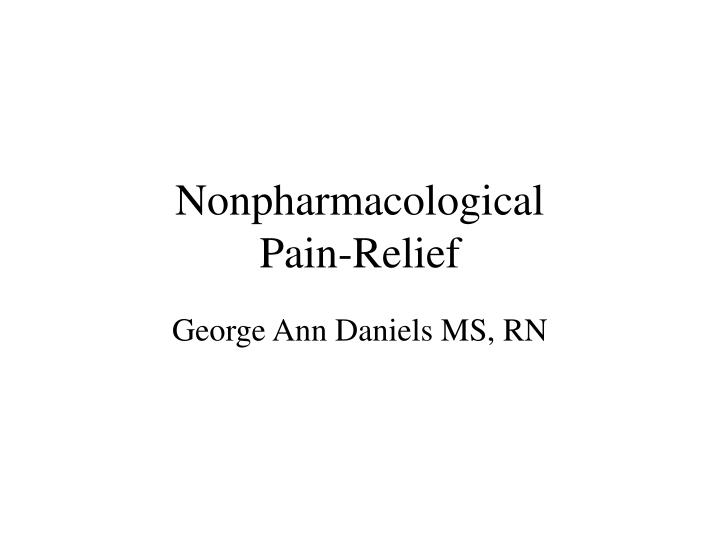 Nonpharmacological pain relief