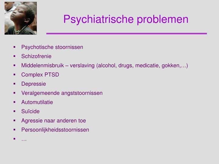 Psychiatrische problemen
